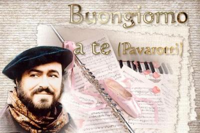 Buongiorno…a te  – Luciano Pavarotti